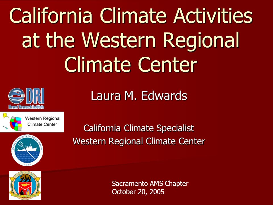 California Climate Activities at the Western Regional Climate Center Laura M.