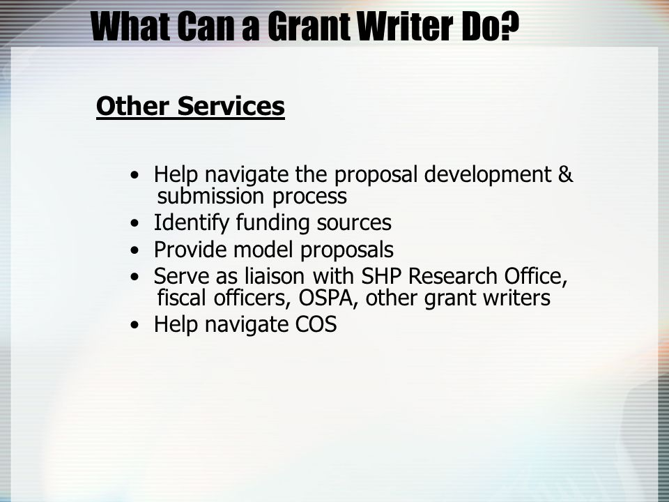 Other Services Help navigate the proposal development & submission process Identify funding sources Provide model proposals Serve as liaison with SHP