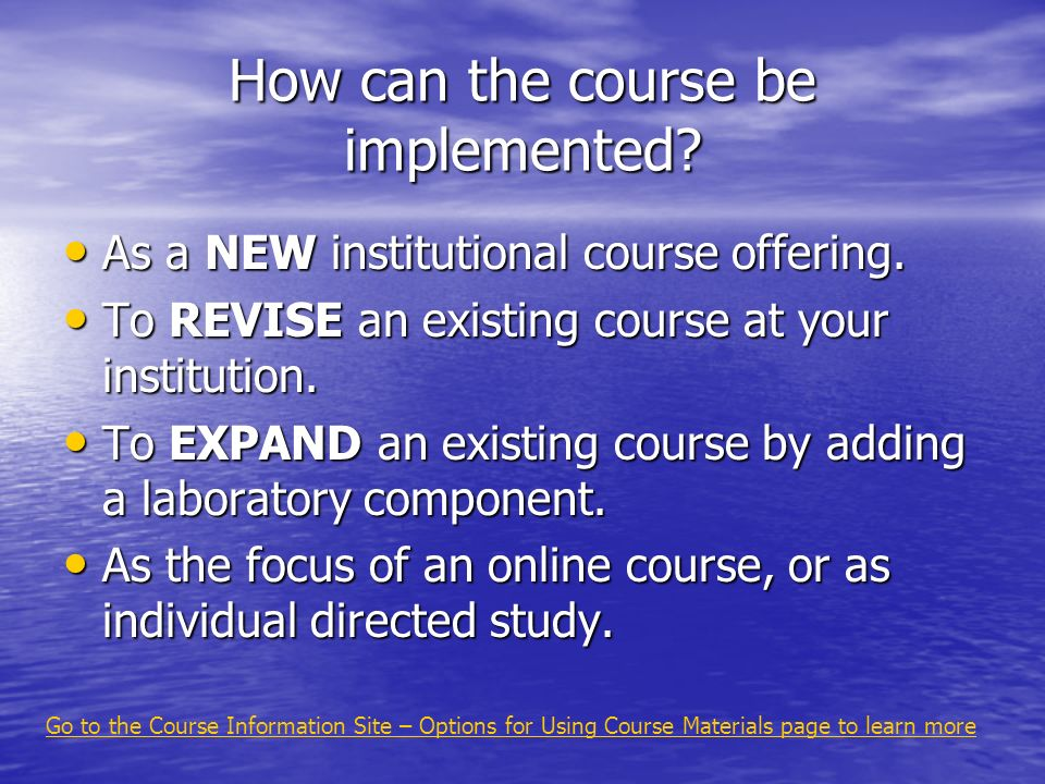 How can the course be implemented. As a NEW institutional course offering.