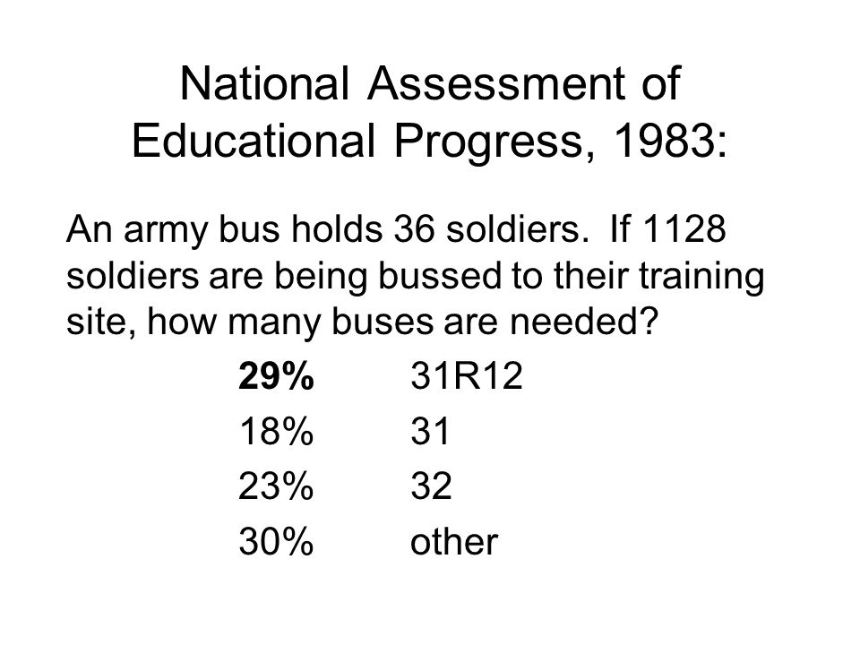National Assessment of Educational Progress, 1983: An army bus holds 36 soldiers.