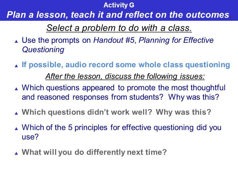 Activity G Plan a lesson, teach it and reflect on the outcomes.