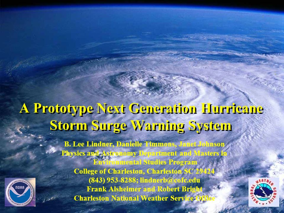 A Prototype Next Generation Hurricane Storm Surge Warning System B.