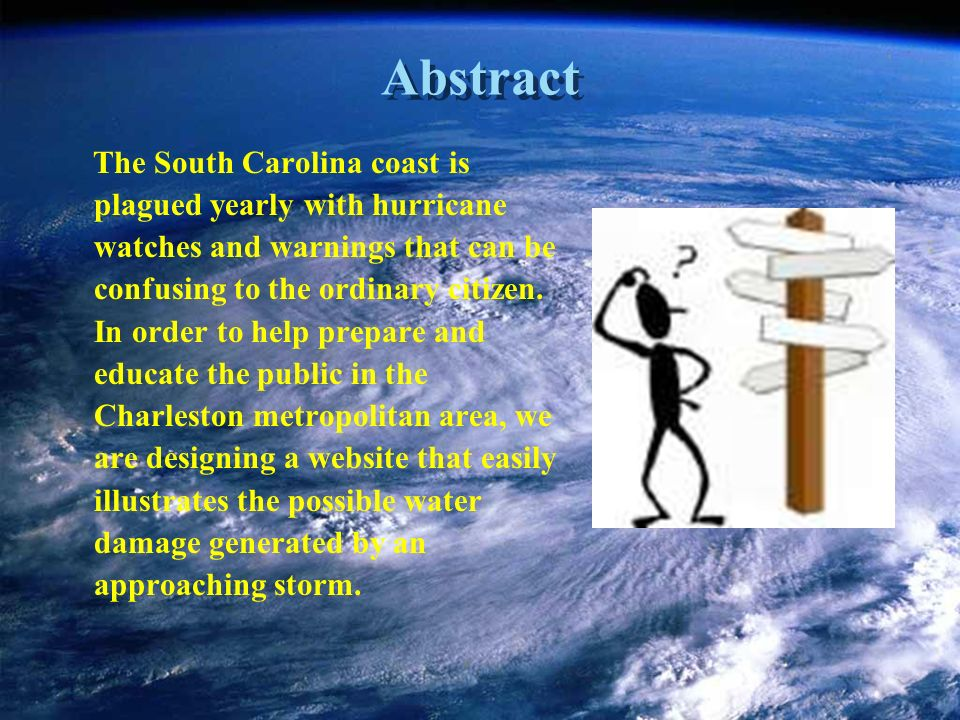 Abstract The South Carolina coast is plagued yearly with hurricane watches and warnings that can be confusing to the ordinary citizen.