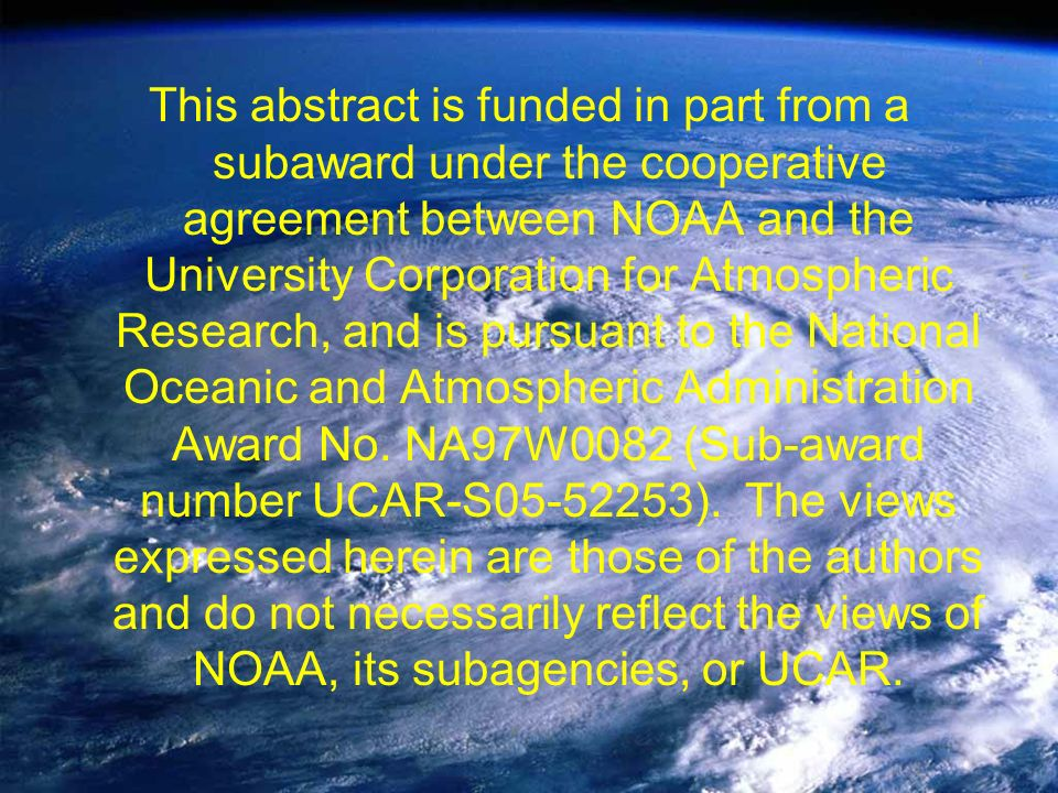 This abstract is funded in part from a subaward under the cooperative agreement between NOAA and the University Corporation for Atmospheric Research,