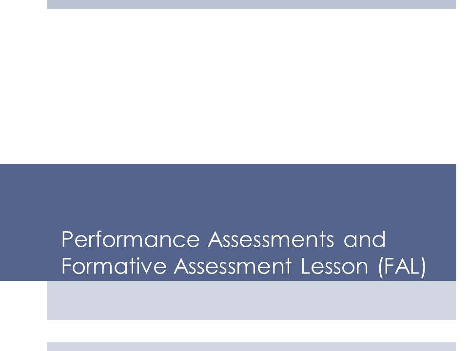 Performance Assessments and Formative Assessment Lesson (FAL)