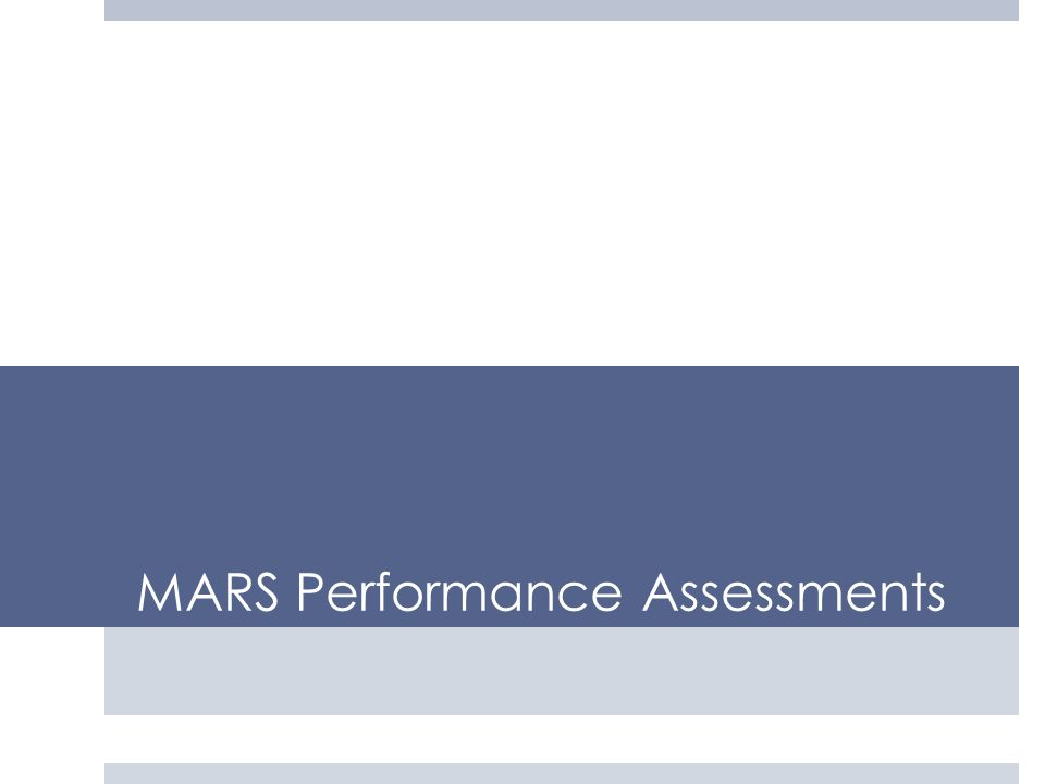 MARS Performance Assessments
