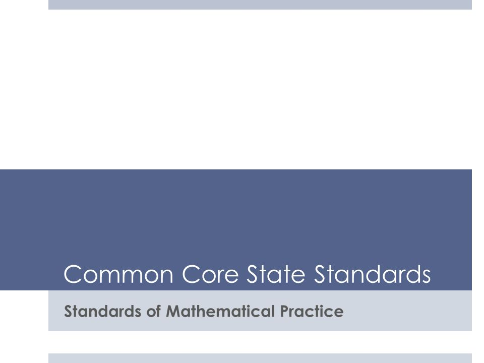 Common Core State Standards Standards of Mathematical Practice