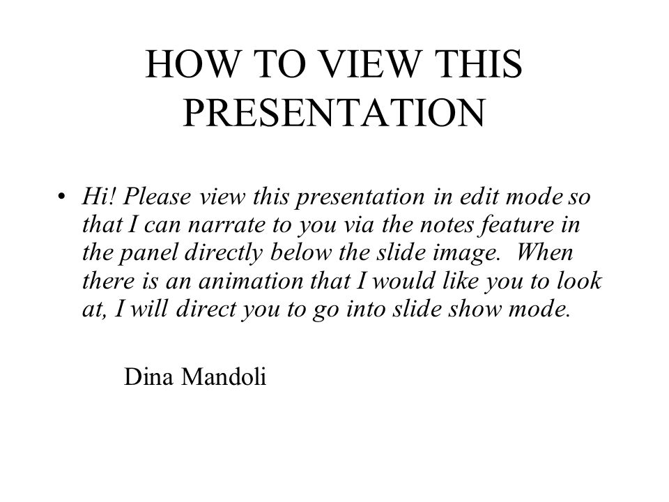 HOW TO VIEW THIS PRESENTATION Hi.