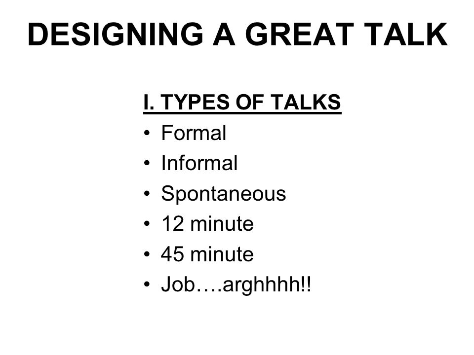 DESIGNING A GREAT TALK I.