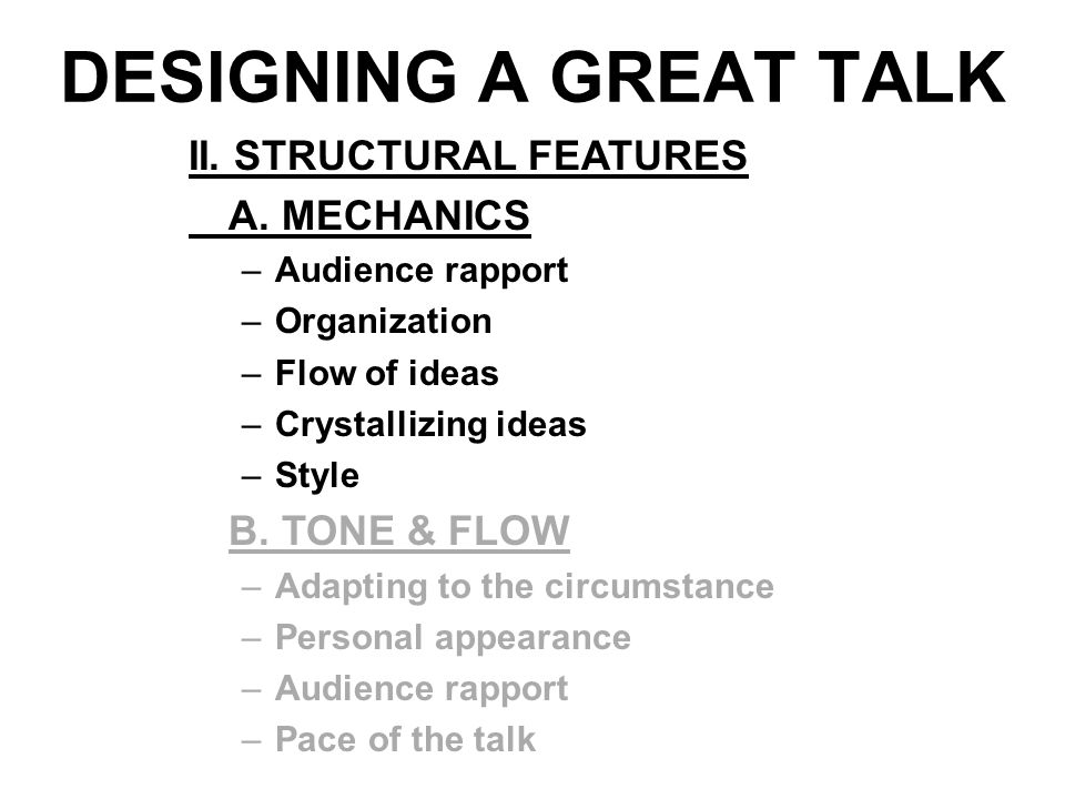 DESIGNING A GREAT TALK II. STRUCTURAL FEATURES A.