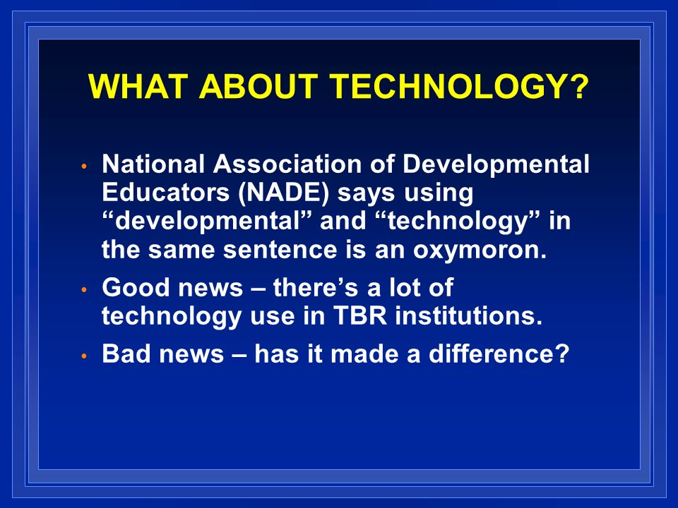 WHAT ABOUT TECHNOLOGY.