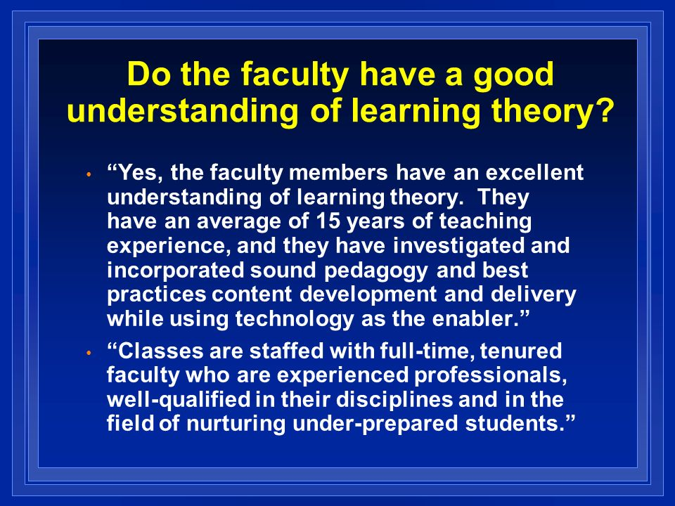 Do the faculty have a good understanding of learning theory.