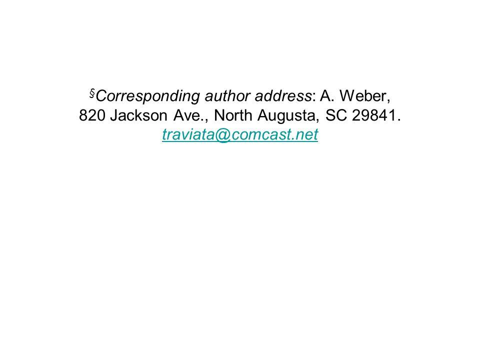 § Corresponding author address: A. Weber, 820 Jackson Ave., North Augusta, SC 29841. traviata@comcast.net traviata@comcast.net