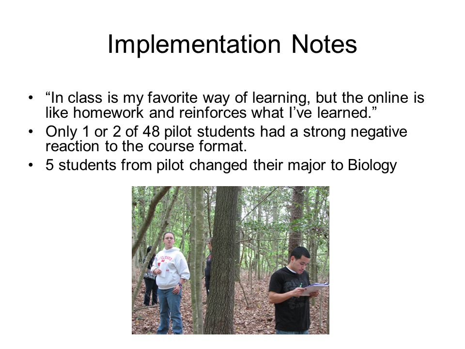 Implementation Notes In class is my favorite way of learning, but the online is like homework and reinforces what Ive learned. Only 1 or 2 of 48 pilot