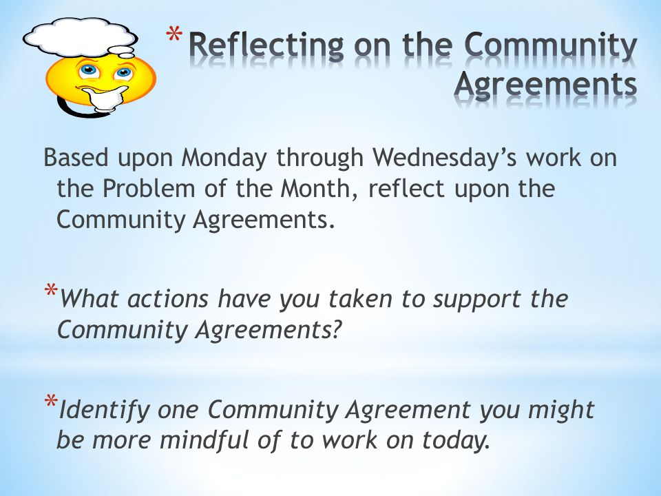 Based upon Monday through Wednesdays work on the Problem of the Month, reflect upon the Community Agreements. * What actions have you taken to support