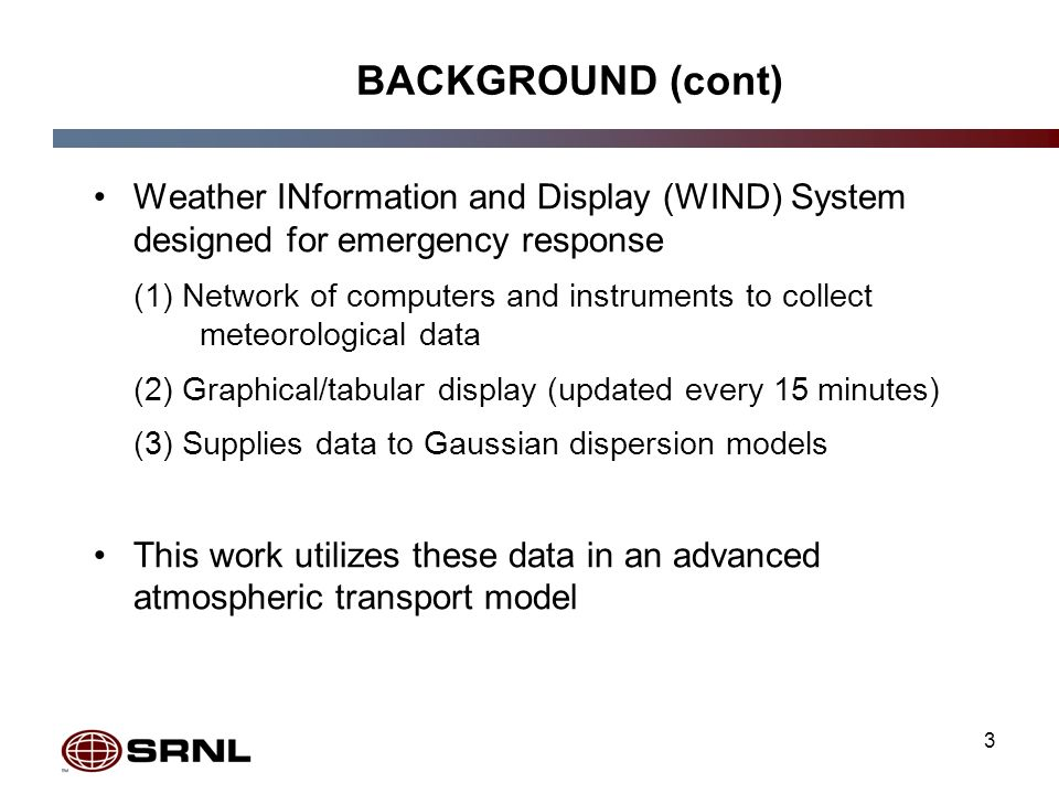 4 PURPOSE/IMPORTANCE This work utilizes the WINDS tower data in an advanced atmospheric (Lagrangian) transport model.