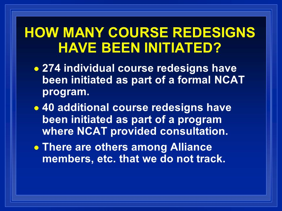 HOW MANY COURSE REDESIGNS HAVE BEEN INITIATED.