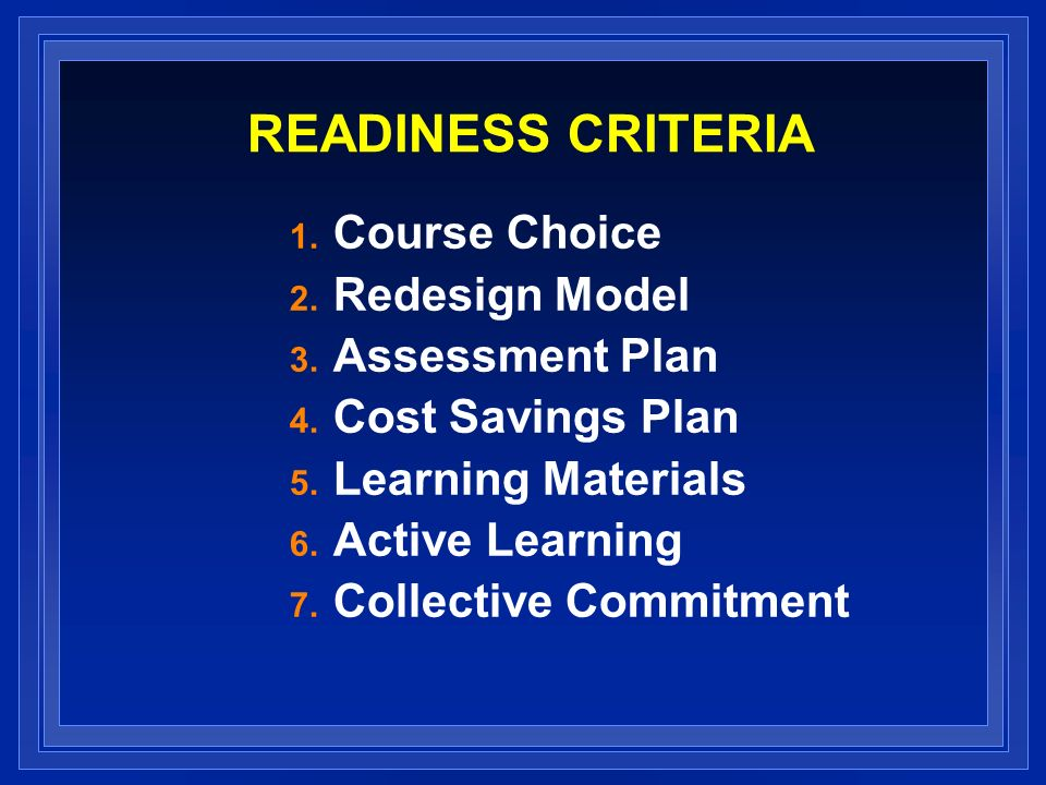 READINESS CRITERIA 1. Course Choice 2. Redesign Model 3.