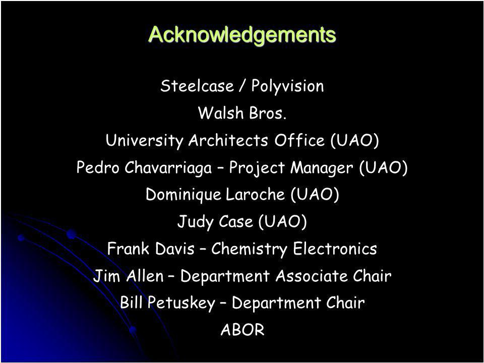 Acknowledgements Steelcase / Polyvision Walsh Bros. University Architects Office (UAO) Pedro Chavarriaga – Project Manager (UAO) Dominique Laroche (UA