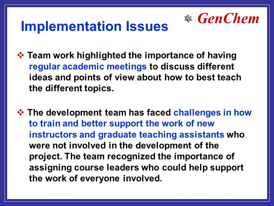 GenChem Team work highlighted the importance of having regular academic meetings to discuss different ideas and points of view about how to best teach the different topics.