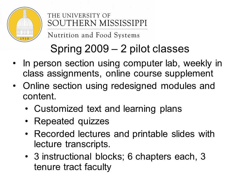 In person section using computer lab, weekly in class assignments, online course supplement Online section using redesigned modules and content.