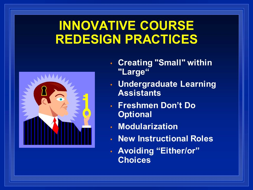 INNOVATIVE COURSE REDESIGN PRACTICES Creating