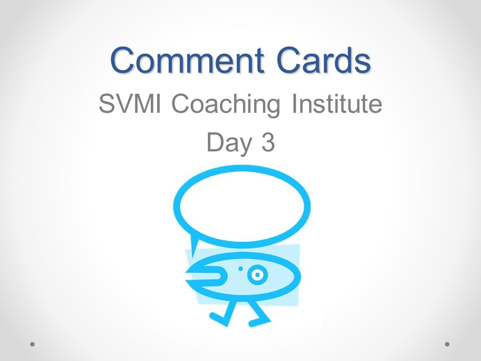 Comment Cards SVMI Coaching Institute Day 3