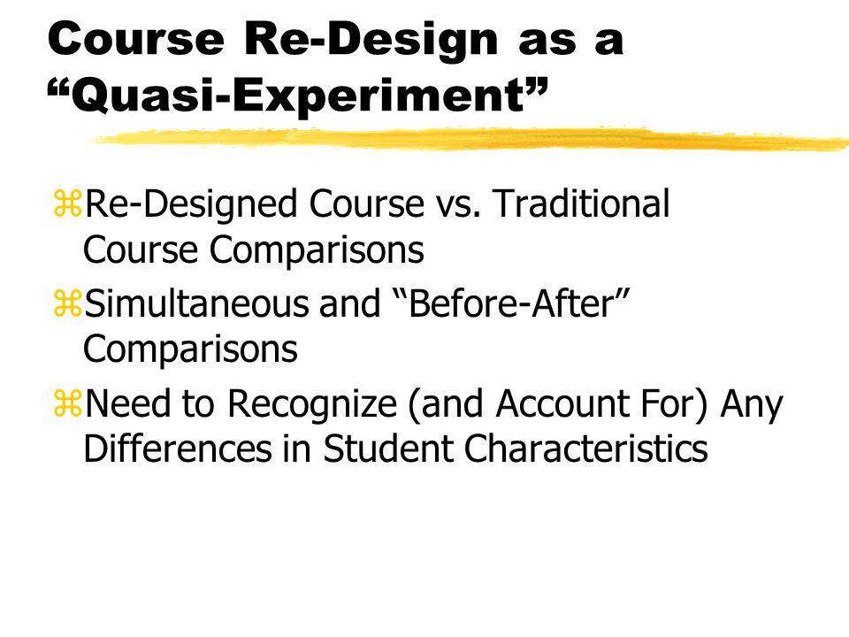 Course Re-Design as a Quasi-Experiment zRe-Designed Course vs.