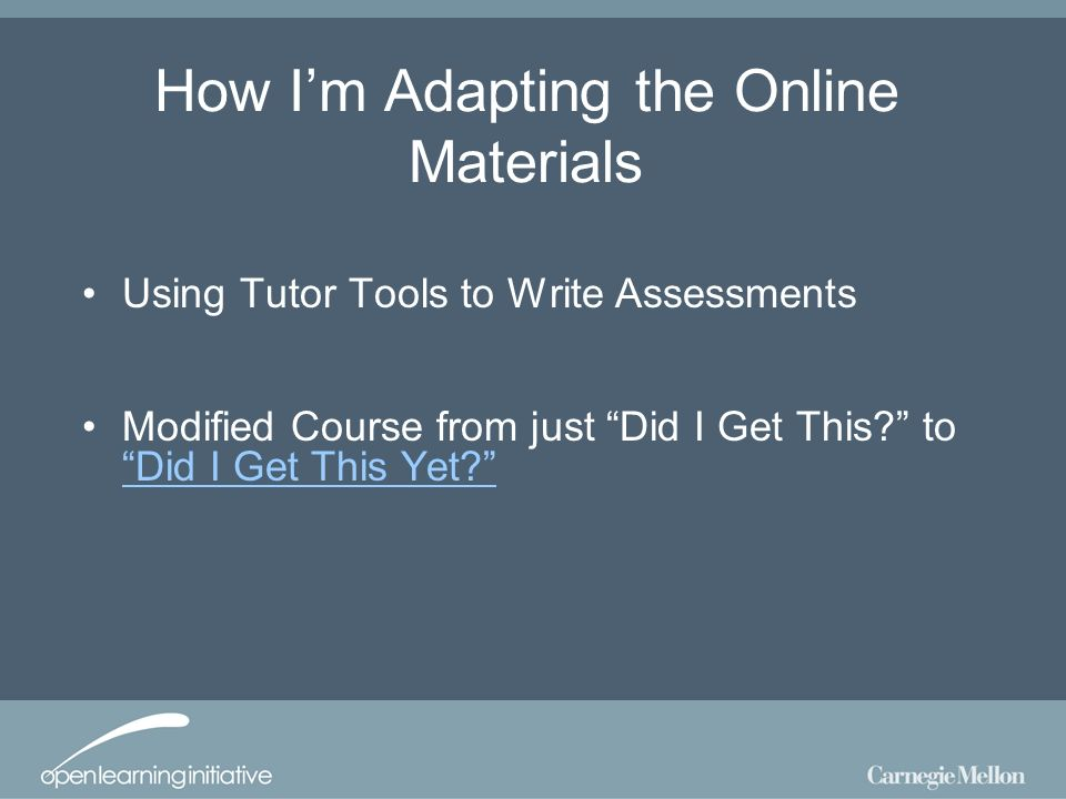 How Im Adapting the Online Materials Using Tutor Tools to Write Assessments Modified Course from just Did I Get This.
