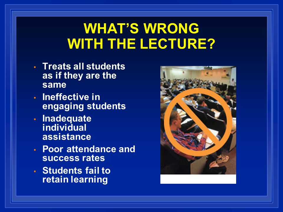 WHATS WRONG WITH THE LECTURE.