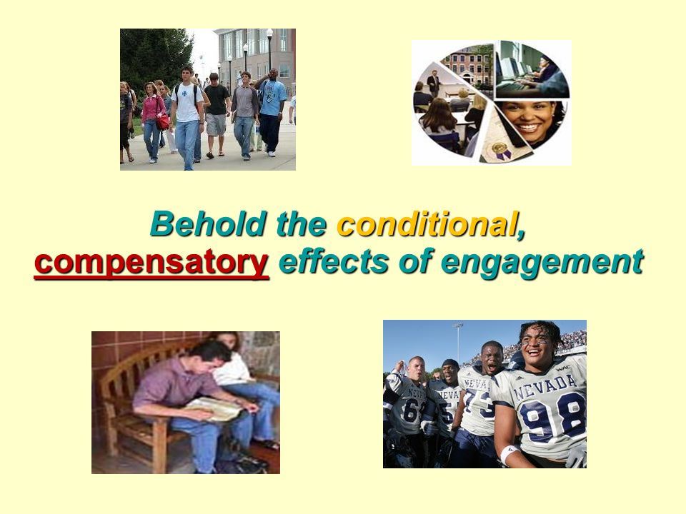 Behold the conditional, compensatory effects of engagement
