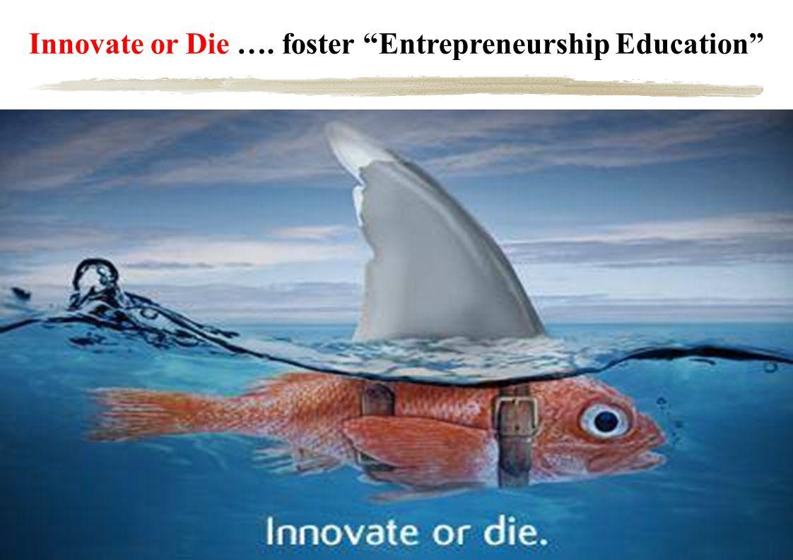www.MartinHaemmig.com © XXX 8 Innovate or Die …. foster Entrepreneurship Education Source: Martin Haemmig