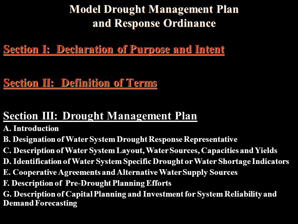Model Drought Management Plan and Response Ordinance Model Drought Management Plan and Response Ordinance Section I: Declaration of Purpose and Intent Section II: Definition of Terms Section III: Drought Management Plan A.
