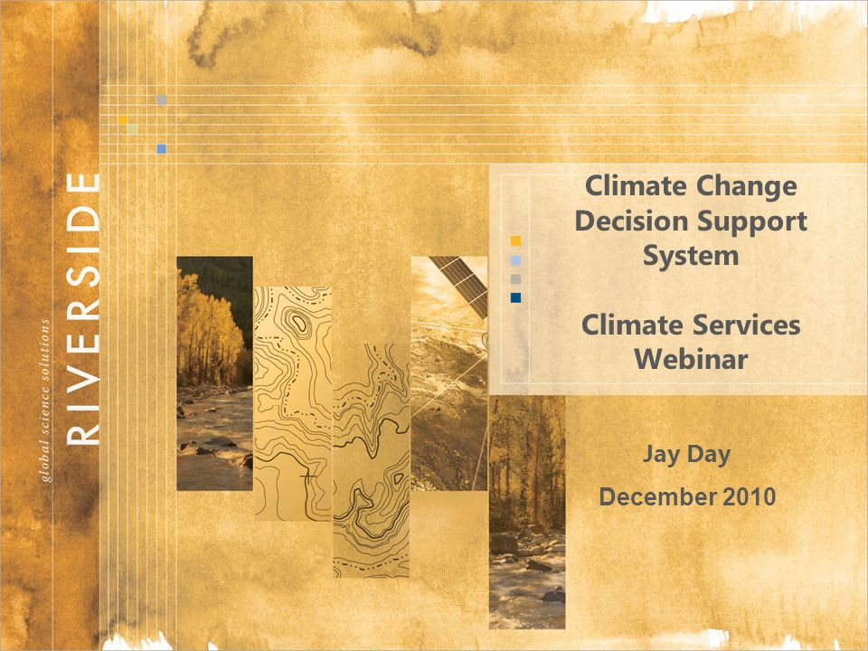 Climate Change Decision Support System Climate Services Webinar Jay Day December 2010