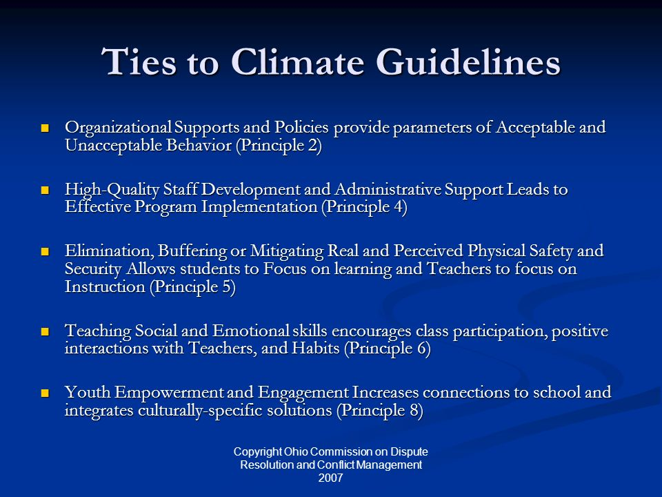 Copyright Ohio Commission on Dispute Resolution and Conflict Management 2007 Ties to Climate Guidelines Organizational Supports and Policies provide p