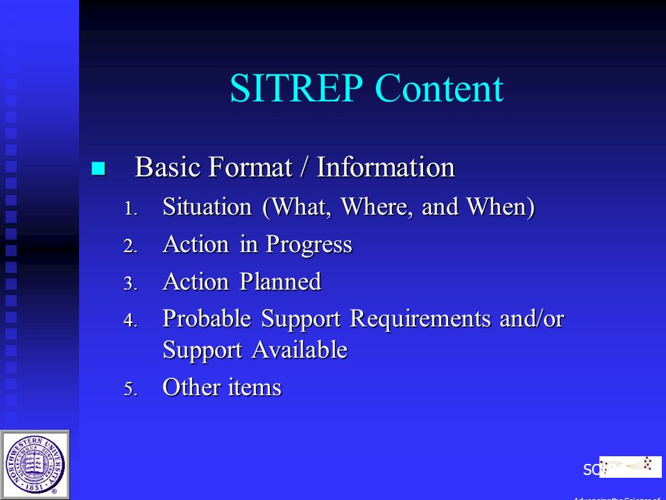 SITREP Content n Basic Format / Information 1. Situation (What, Where, and When) 2.
