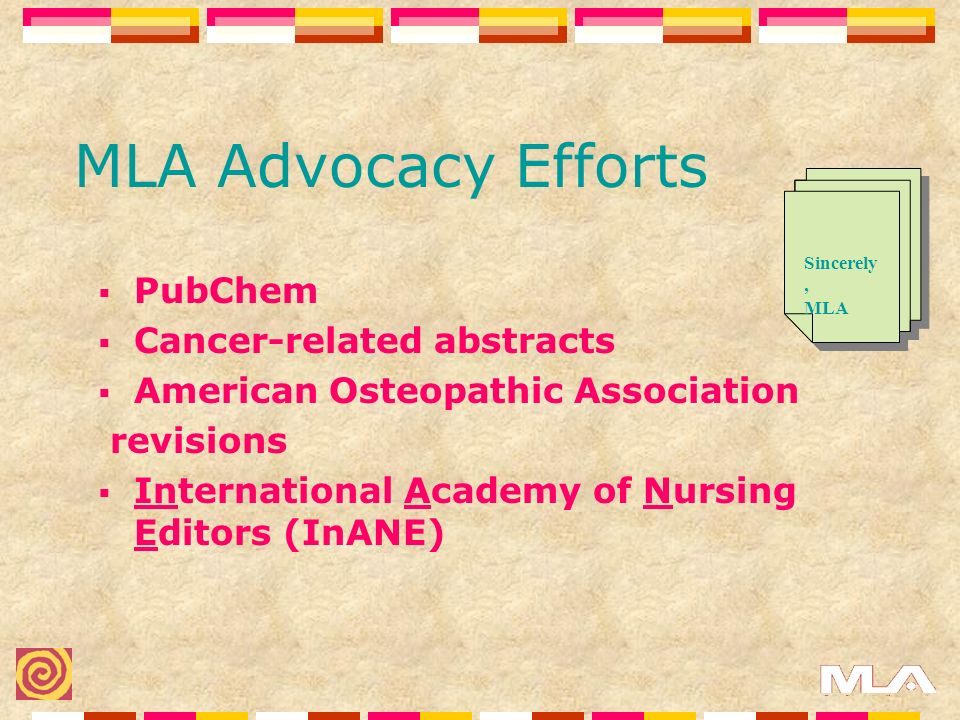 MLA Advocacy Efforts PubChem Cancer-related abstracts American Osteopathic Association revisions International Academy of Nursing Editors (InANE) Sincerely, MLA Sincerely, MLA