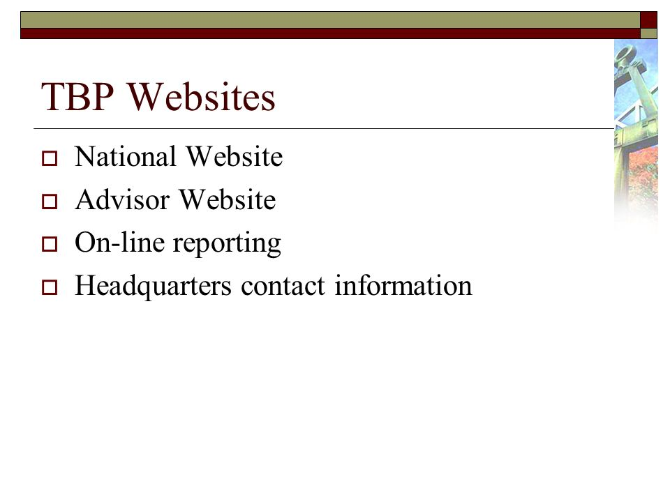 TBP Websites National Website Advisor Website On-line reporting Headquarters contact information