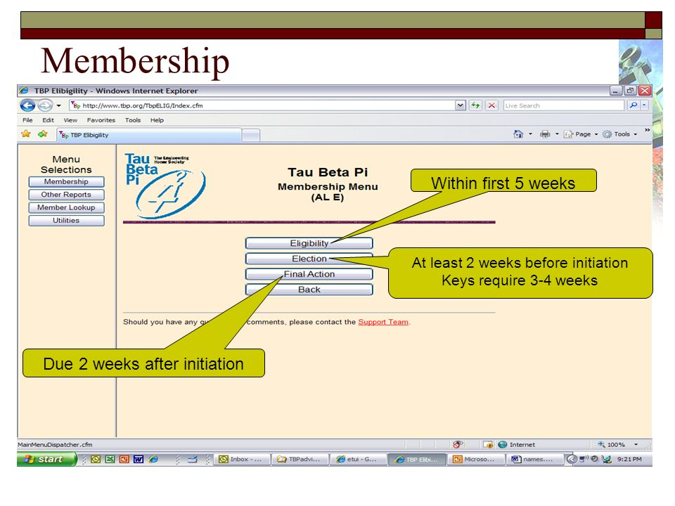 Membership Within first 5 weeks At least 2 weeks before initiation Keys require 3-4 weeks Due 2 weeks after initiation