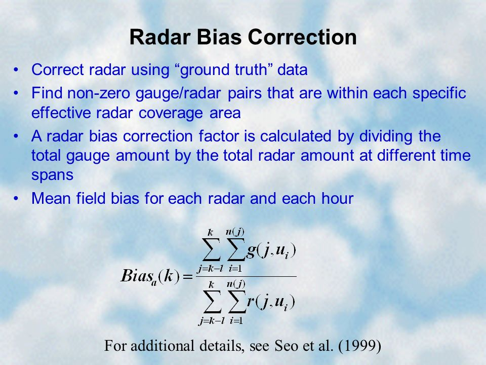 Radar Bias Correction Correct radar using ground truth data Find non-zero gauge/radar pairs that are within each specific effective radar coverage are