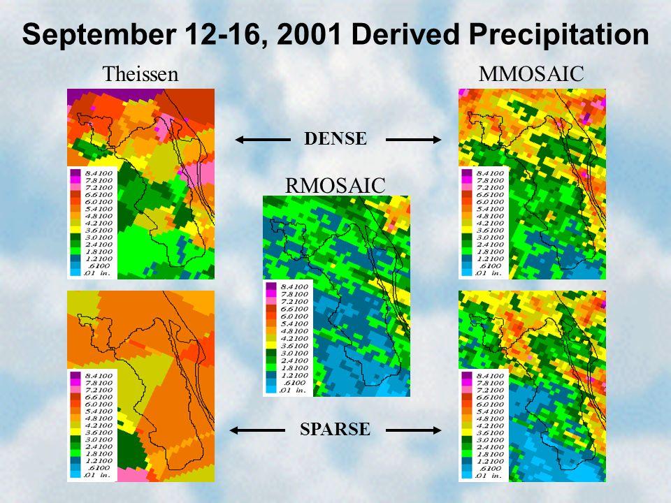 September 12-16, 2001 Derived Precipitation Theissen SPARSE DENSE RMOSAIC MMOSAIC