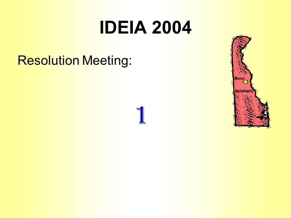 IDEIA 2004 Resolution Meeting: 1