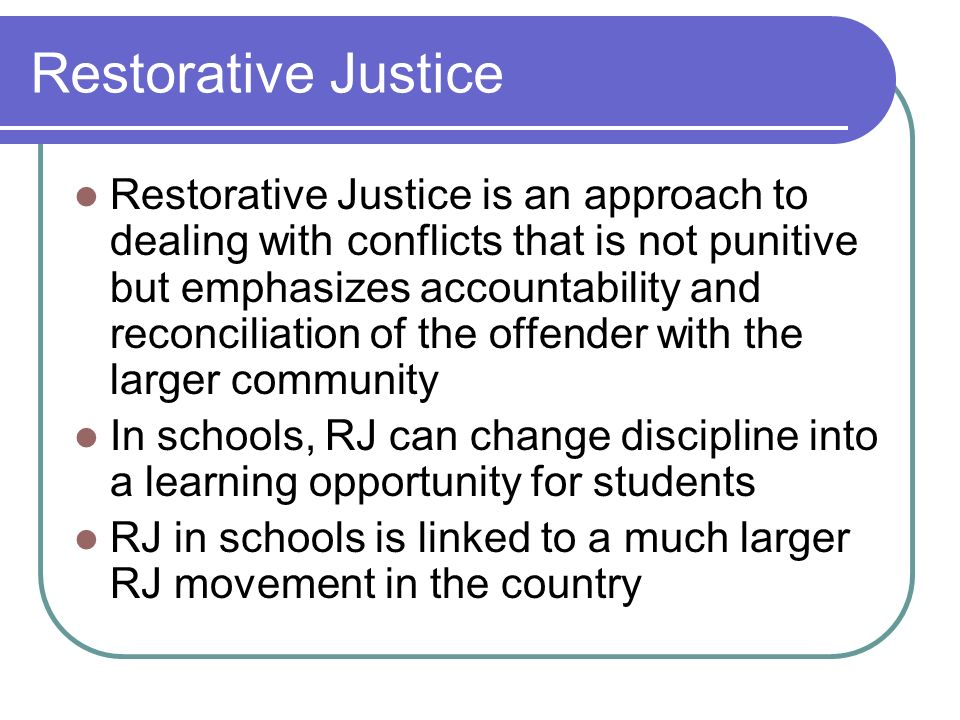 Three Questions of Restorative Justice Restorative Justice What is the harm that was done.