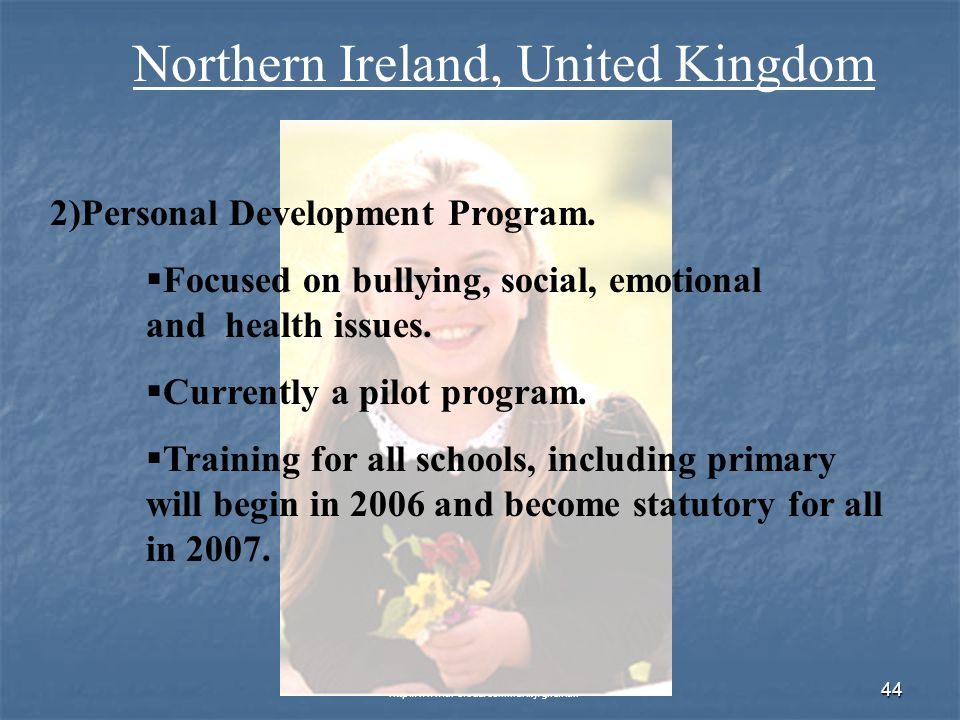 © 2007 Global Issues Resource Center, Cuyahoga Community College   44 Northern Ireland, United Kingdom 2)Personal Development Program.