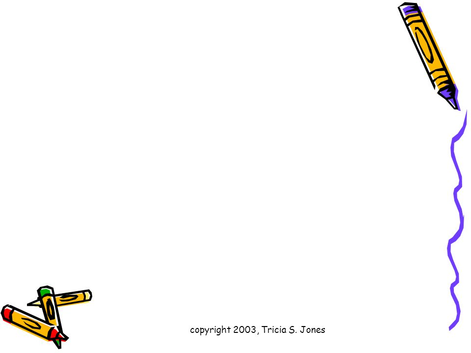 copyright 2003, Tricia S. Jones