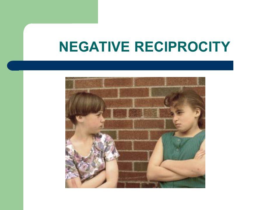 NEGATIVE RECIPROCITY