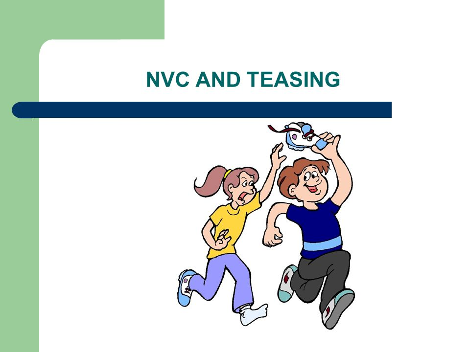 NVC AND TEASING