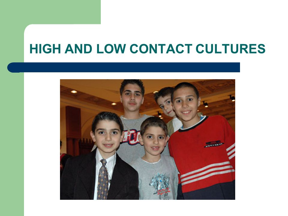 HIGH AND LOW CONTACT CULTURES