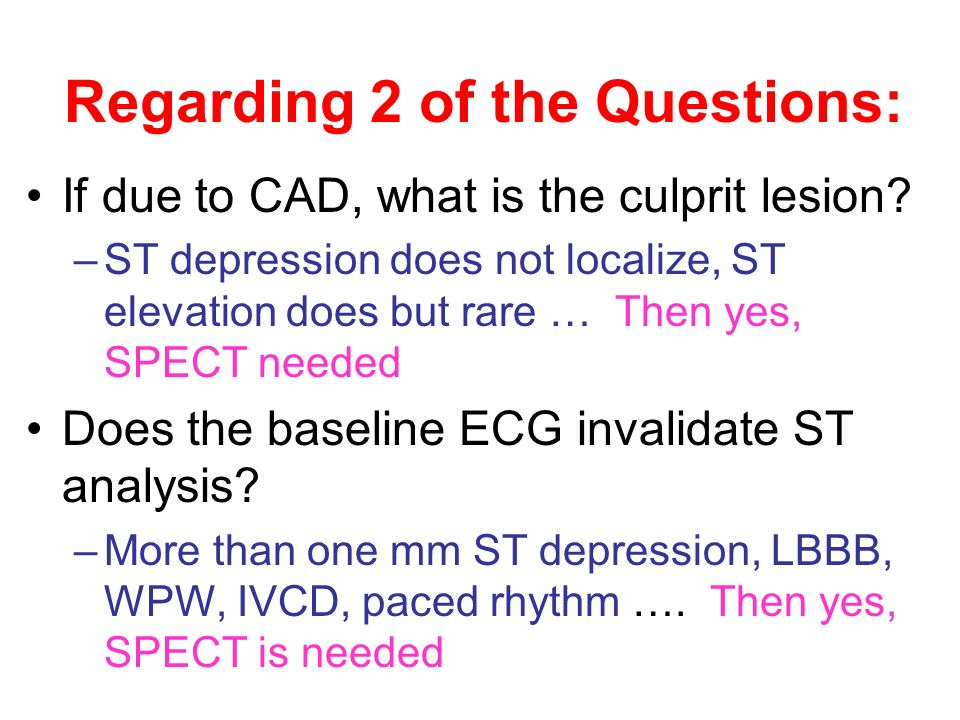 Regarding 2 of the Questions: If due to CAD, what is the culprit lesion.
