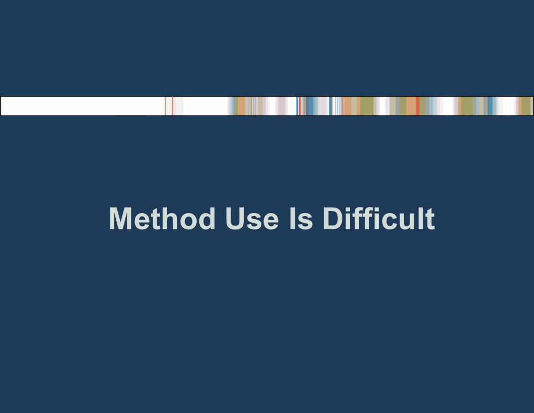 Method Use Is Difficult